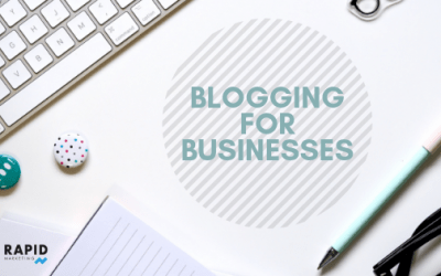 FIVE REASONS YOUR BUSINESS NEEDS A BLOG | RAPID MARKETING
