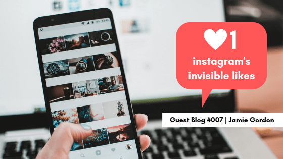 Instagram's Invisible Likes | Guest Blog Post #007 | Rapid Agency