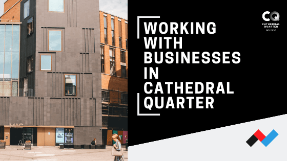 Assisting Businesses in Cathedral Quarter | Rapid Agency Belfast
