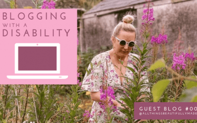 Blogging with a Disability | Guest Blog #009 | @AllThingsBeautifullyMade