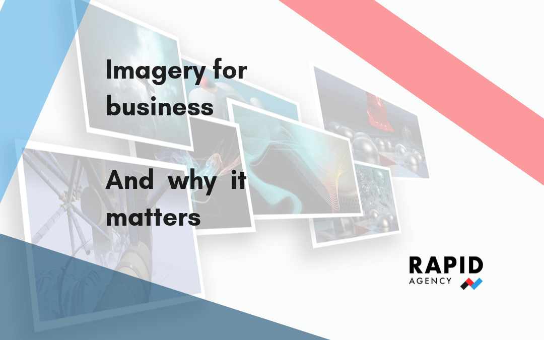 Imagery for Business | Rapid Agency