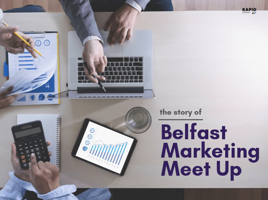 The Story of Belfast Marketing Meetup | Rapid Agency Belfast