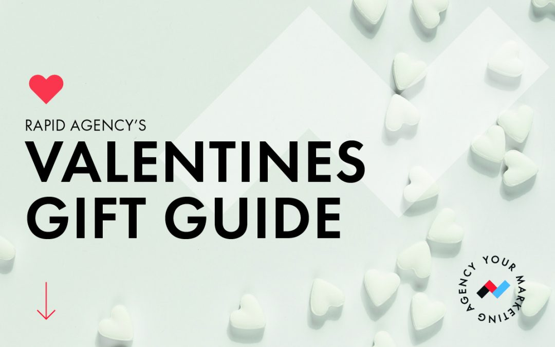 Rapid Agency's Valentine's Day Gift Guide