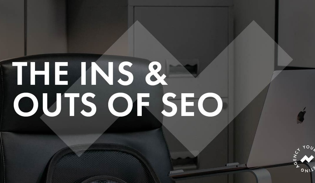 The Ins and Outs of SEO